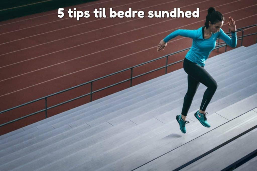 5 tips til bedre sundhed